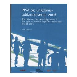 PISA og ungdomsuddannelserne 2006: kompetencer hos 161/2-årige elever i fire typer af danske ungdomsuddannelser foråret 2006