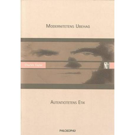 Modernitetens ubehag - autenticitetens etik: Autencitetens etik