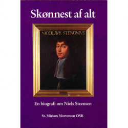 Skønnest af alt: en biografi om Niels Steensen