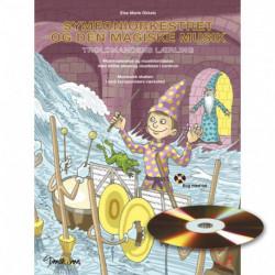 Symfoniorkestret og den magiske musik: Troldmandens lærling, musikoplevelse og musikforståelse med aktive elever og musikken i centrum, musikalsk skaben i små komponisters værksted