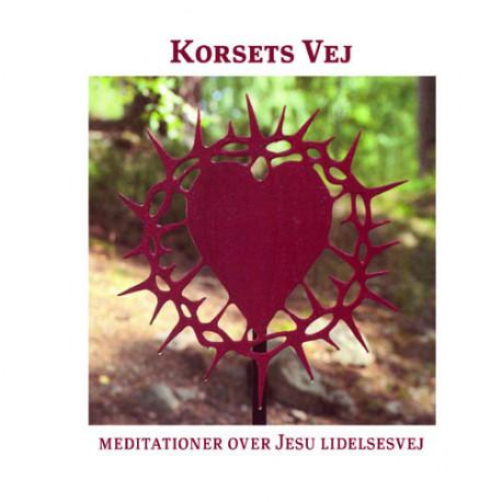 Korsets Vej: Meditationer over Jesu lidelsesvej