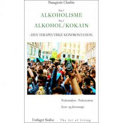 Alkoholisme - den terapeutiske konfrontation. Alkohol/kokain - den terapeutiske konfrontation: psykonanalyse & psykosyntese, kost- og farveterapi, det moderne samfund, psykonalyse og psykosyntese