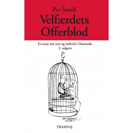 Velfærdets offerblod: et essay om stat og individ i Danmark