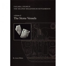 Failaka, Dilmun - The stone vessels: the second millennium settlements (Volume 4)