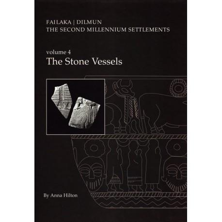 Failaka, Dilmun - The stone vessels: the second millennium settlements (Volume 4)