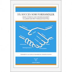 Få succes som forhandler: sådan styrker du din forhandlingskraft og lander den mest fordelagtige aftale