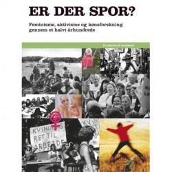 Er der spor?: Feminisme, aktivisme og kønsforskning gennem et halvt århundrede