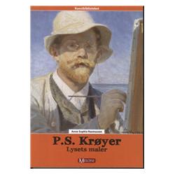P.S. Krøyer: lysets maler