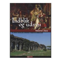 Indblik og udsyn: historie for 4. klasse, det antikke Grækenland, Romerriget, vikingetid og middelalder