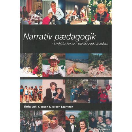 Narrativ pædagogik: Livshistorien som pædagogisk grundsyn