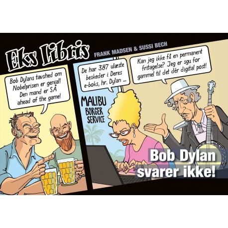 Bob Dylan svarer ikke!