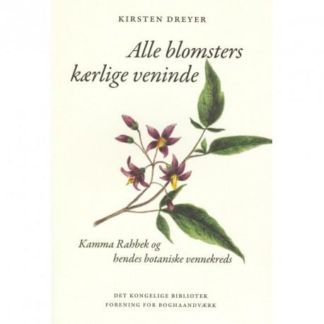 Alle blomsters kærlige veninde: Kamma Rahbek og hendes botaniske vennekreds