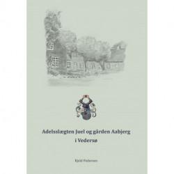 Adelsslægten Juel og gården Aabjerg i Vedersø