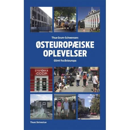 Østeuropæiske oplevelser: Glimt fra Østeuropa