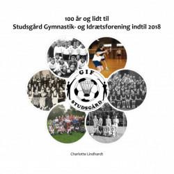 100 år og lidt til: Studsgård Gymnastik- og Idrætsforening indtil 2018