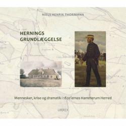 Hernings grundlæggelse: Mennesker, krise og dramatik i 1820'ernes Hammerum Herred