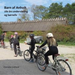Barn af Anholt: 280 års undervisning og børneliv