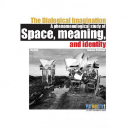 The Dialogical Imagination: a phenomenological study of space, meaning, and identity