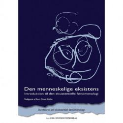 Den menneskelige eksistens: introduktion til den eksistentielle fænomenologi
