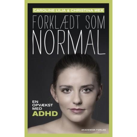 Forklædt som normal: en opvækst med ADHD