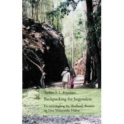 Backpacking for begyndere: En rejsedagbog fra Thailand, Borneo og Den Malaysiske Halvø