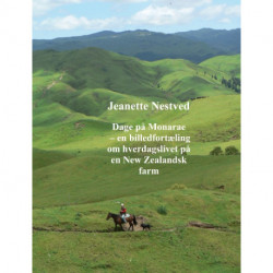 Dage på Monarae: en billedfortælling om hverdagslivet på en New Zealandsk farm