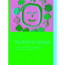 Nutrient terapi: Orthomolekylær behandling af ubalancer og sygdomme