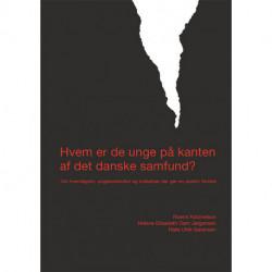 Hvem er de unge på kanten af det danske samfund?: om hverdagsliv, ungdomskultur og indsatser der gør en positiv forskel