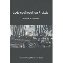 Ledelsesfilosofi og praksis: dilemmaer og paradokser