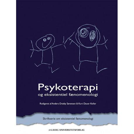 Psykoterapi og eksistentiel fænomenologi: og eksistentiel fænomenologi