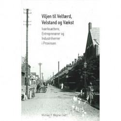 Viljen til Velfærd, Velstand og Vækst: Iværksættere, Entreprenører og Industriherrer i Provinsen