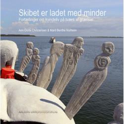Skibet er ladet med minder: fortællinger om kvindeliv på tværs af grænser