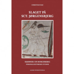 Slaget på Sct. Jørgensbjerg: skæbner i en borgerkrig, personalhistoriske studier