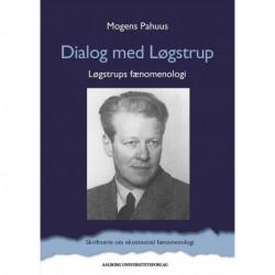 Dialog med Løgstrup: Løgstrups fænomenologi