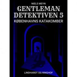 Gentlemandetektiven 5: Københavns katakomber