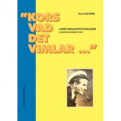"""""""Kors vad det vimlar ..."""" : Lasse Dahlquists schlager & Gunnar Bohmans visor : en längre och en kortare studie"""