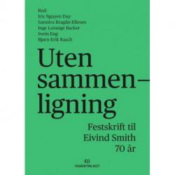 Uten sammenligning : festskrift til Eivind Smith 70 år