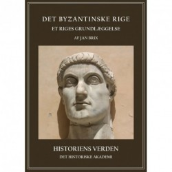 Det Byzantinske rige: et riges grundlæggelse