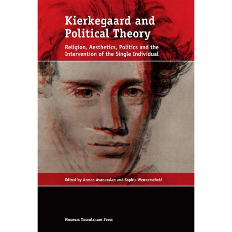 Kierkegaard and political theory: religion, aesthetics, politics and the intervention of the single individual