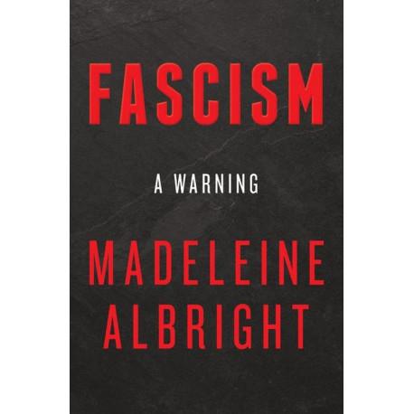 Fascism: A Warning: A Warning