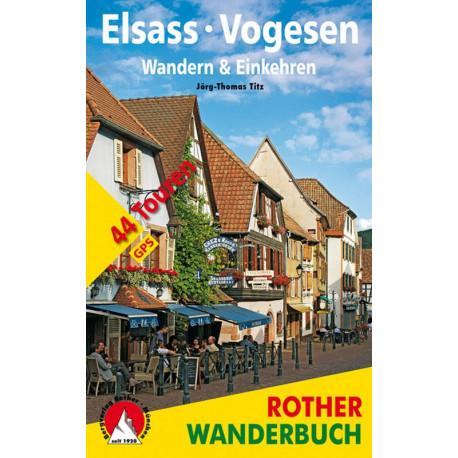 Elsass - Vogesen. Wandern & Einkehren: 44 Touren
