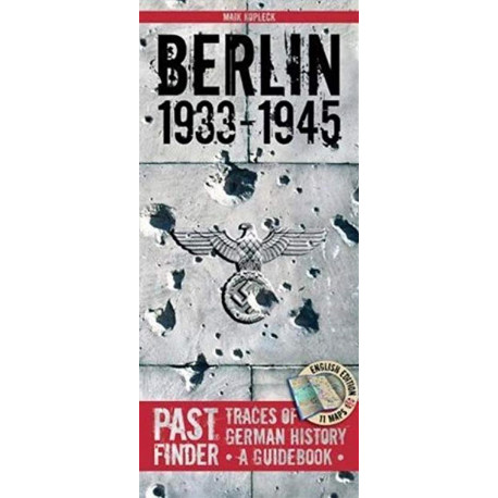 Berlin 1933-1945: Traces of German History: A Guidebook