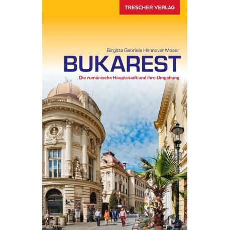 Bukarest: Die rumänische Hauptstadt und ihre Umgebung