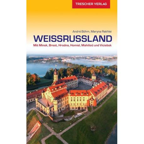 Weissrussland: Mit Minsk, Brest, Hrodna, Homel, Mahiljou und Vicebsk