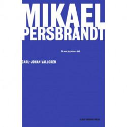 Mikael Persbrandt: så som jag minns det