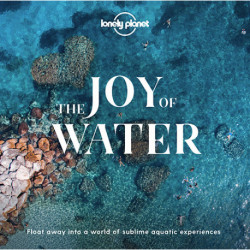 The Joy of Water: Flow away into a world of sublime aquatic experiences (1st ed. Apr. 20)