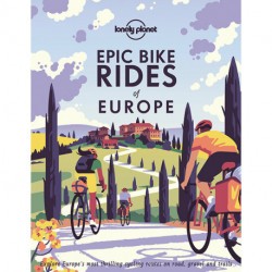 Epic Bike Rides of Europe: Explore Europe's most thrilling cycling routes on road, gravel and trails