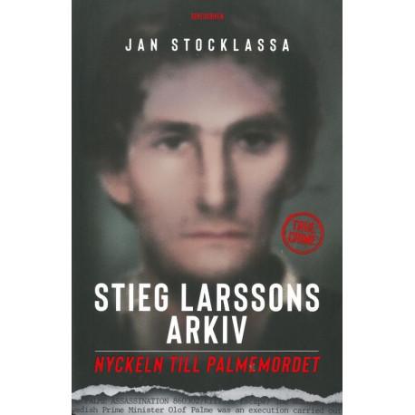 Stieg Larssons arkiv : nyckeln till Palmemordet: nyckeln till Palmemordet