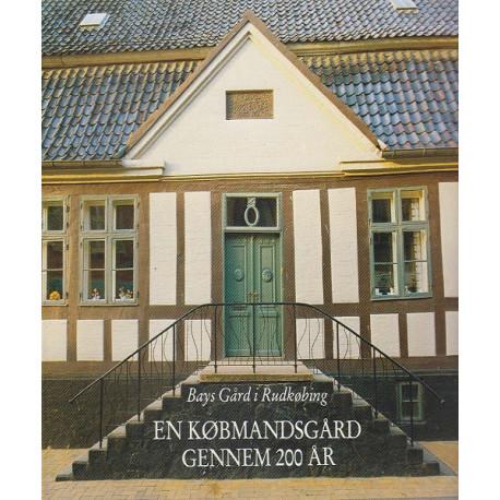 En købmandsgård gennem 200 år - Bays gård i Rudkøbing