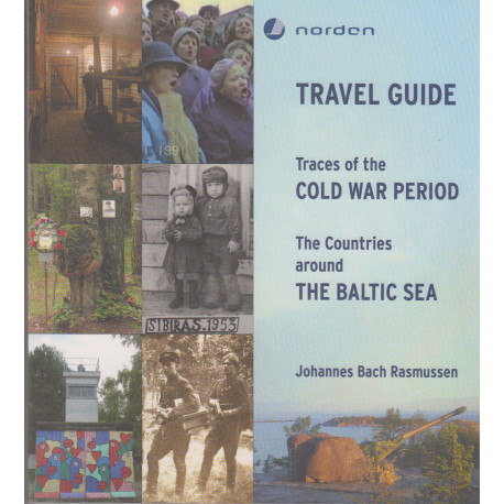 Travel guide - traces of the cold war periode: The countries around the Baltic Sea
